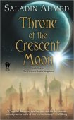 15 2012 lit geek books to read in 2013 Throne of the crescent moon 15 Great 2012 Science Fiction/Fantasy Books to Read in 2013