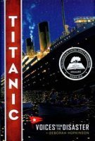 Titanic: Voices from the Disaster, written by Deborah Hopkinson, published by Scholastic Press, an imprint of Scholastic.