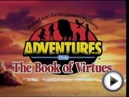 Adventures From the Book of Virtues …