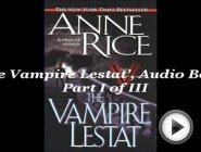 The Vampire Lestat , Audio Book- Part I …